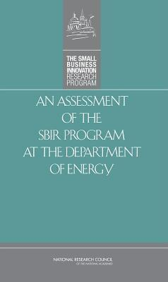 An Assessment of Small Business Innovation Research Program at the Department of Energy Charles Wessner
