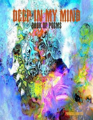 Deep in My Mind  by  Princess Hunter