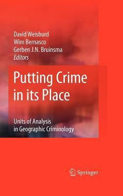 Putting Crime in Its Place: Units of Analysis in Geographic Criminology David Weisburd