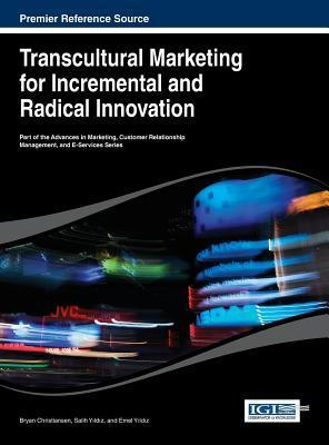 Transcultural Marketing for Incremental and Radical Innovation  by  Bryan Christiansen