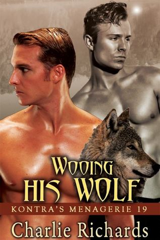 Wooing His Wolf (Kontras Menagerie, #19) Charlie Richards