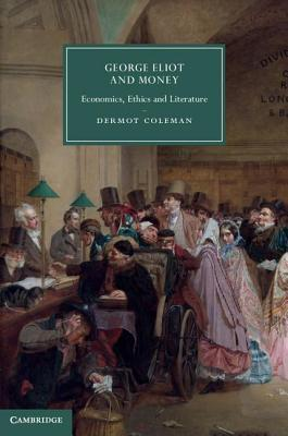 George Eliot and Money  by  Dermot Coleman