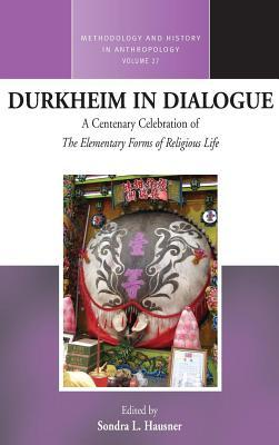 Durkheim in Dialogue  by  Sondra L Hausner