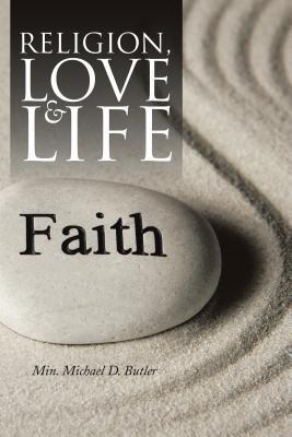 Religion, Love and Life  by  Michael D. Butler