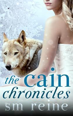 The Cain Chronicles  by  S.M. Reine