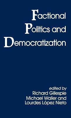 Factional Politics and Democratization Richard Gillespie