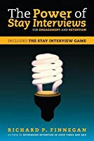 The Power of Stay Interviews for Engagement and Retention  by  Richard P Finnegan