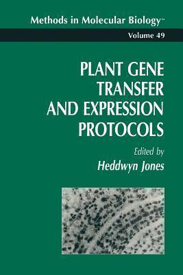 Plant Gene Transfer and Expression Protocols  by  Heddwyn Jones