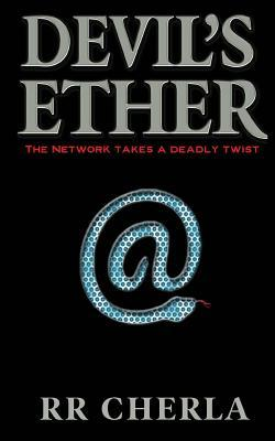 Devils Ether: The Network Takes a Deadly Twist R.R. Cherla