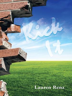 Kick It  by  Lauren Renz
