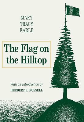 Flag on the Hilltop Mary Tracy Earle
