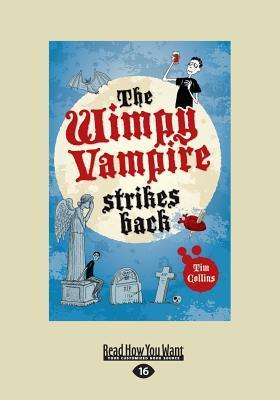 The Wimpy Vampire Strikes Back (Large Print 16pt) Tim Collins