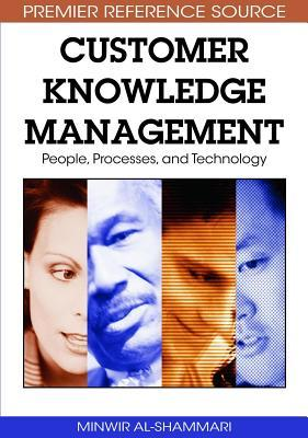 Customer-Centric Knowledge Management: Concepts and Applications Minwir Al-Shammari