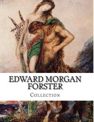 Edward Morgan Forster, Collection  by  E.M. Forster
