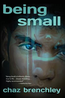 Being Small  by  Chaz Brenchley