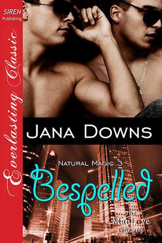 Bespelled (Natural Magic #3)  by  Jana Downs