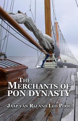 The Merchants of Pon Dynasty  by  Jaap Van Rij
