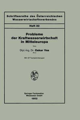 Probleme Der Kraftwasserwirtschaft in Mitteleuropa Oskar Vas