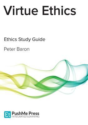Meta-Ethics Study Guide  by  Peter Baron