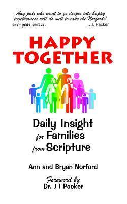 Happy Together: Daily Insights for Families from Scripture  by  Bryan S. Norford