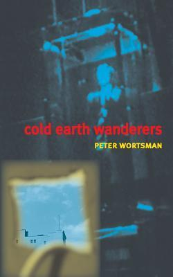 Cold Earth Wanderers Peter Wortsman