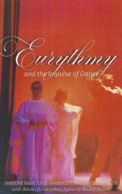 Eurythmy and the Impulse of Dance  by  Marjorie Raffé