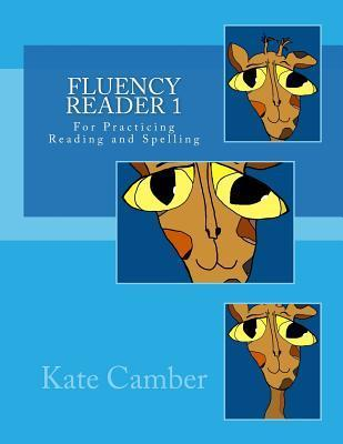 Fluency Reader 1: For Practicing Reading and Spelling  by  Kate Camber