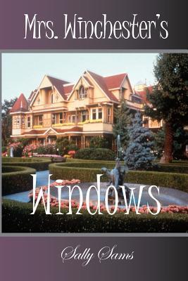 Mrs. Winchesters Windows Sally Sams