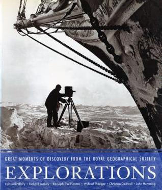 Explorations: Great Moments of Discovery from the Royal Geographical Society  by  Edmund Hillary