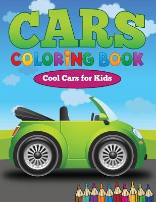 Cars Coloring Book: Cool Cars for Kids  by  Dorothy Coad