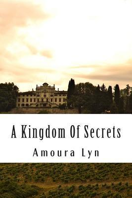 A Kingdom of Secrets Amoura Lyn