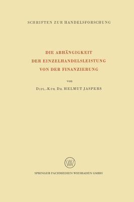 Die Abhangigkeit Der Einzelhandelsleistung Von Der Finanzierung Helmut Jaspers