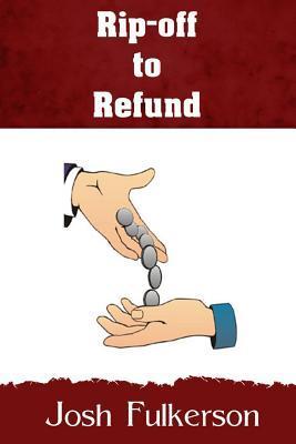 Rip-Off to Refund Josh Fulkerson