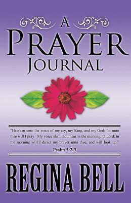 A Prayer Journal Regina Bell