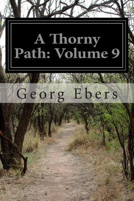 A Thorny Path: Volume 9  by  Georg Ebers