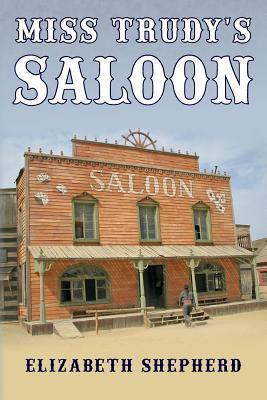 Miss Trudys Saloon  by  Elizabeth Shepherd