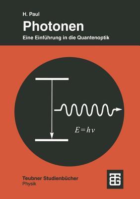 Photonen: Eine Einfuhrung in Die Quantenoptik  by  Harry Paul