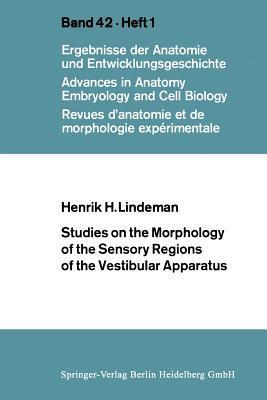 Studies on the Morphology of the Sensory Regions of the Vestibular Apparatus Henrik Henrikson Lindeman