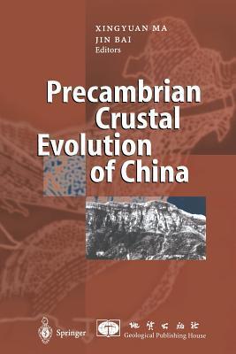 Precambrian Crustal Evolution of China Xingyuan Ma