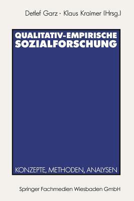 Qualitativ-Empirische Sozialforschung: Konzepte, Methoden, Analysen  by  Detlef Garz