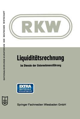 Liquiditatsrechnung Im Dienste Der Unternehmensfuhrung  by  Arbeitskreis Liquiditat Des Bundesausschusses