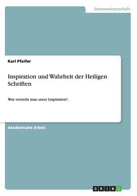 Inspiration Und Wahrheit Der Heiligen Schriften Karl Pfeifer