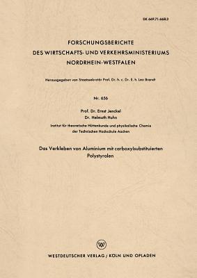 Das Verkleben Von Aluminium Mit Carboxylsubstituierten Polystyrolen Ernst Jenckel