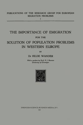 The Importance of Emigration for the Solution of Population Problems in Western Europe  by  Hilde Wander