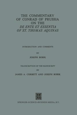 The Commentary of Conrad of Prussia on the de Ente Et Essentia of St. Thomas Aquinas: Introduction and Comments Conrad of Prussia