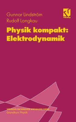 Physik Kompakt: Elektrodynamik Rudolf Langkau