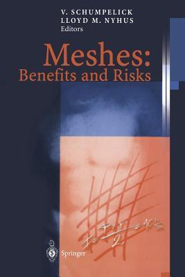 Meshes: Benefits and Risks Volker Schumpelick