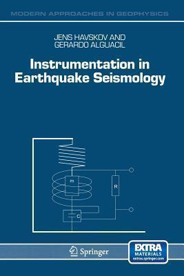 Instrumentation in Earthquake Seismology  by  Jens Havskov
