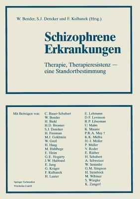 Schizophrene Erkrankungen: Therapie, Therapieresistenz - Eine Standortbestimmung Wolfram Bender