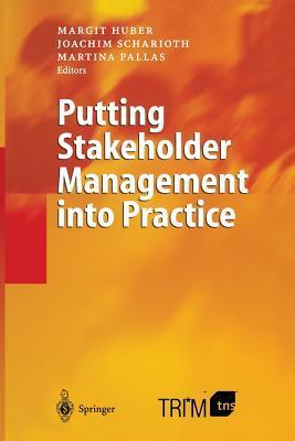 Putting Stakeholder Management Into Practice  by  Margit Huber